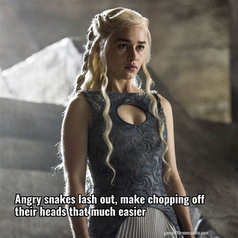 daenerys targaryen angry snakes lash   chopping