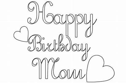 Coloring Birthday Happy Mom Printable Mum Sheet