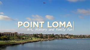 San Diego's Point Loma: Art, History and Family Fun YouTube