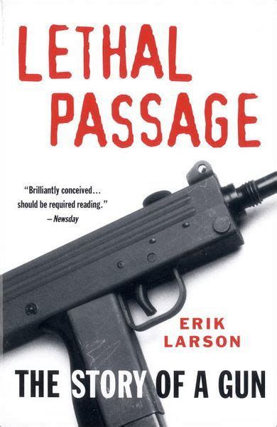 Lethal Passage The Story Of A Gun By Erik Larson