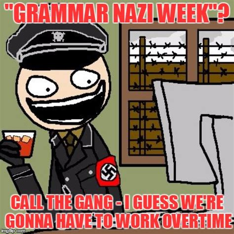 Nazi Meme - grammar nazi meme www pixshark com images galleries with a bite