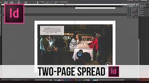 indesign magazine indesign tutorial two page spread design youtube