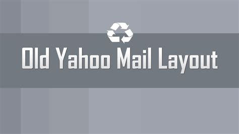 Get old Yahoo Mail layout version - YouTube