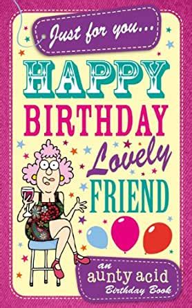 amazoncom aunty acids happy birthday lovely friend