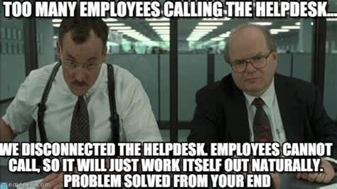 Helpdesk Meme - too many employees calling the helpdesk on memegen
