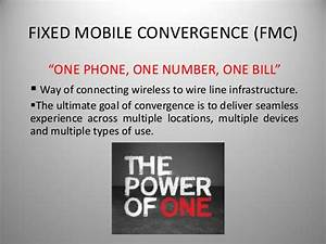 Fixed mobile convergence (fmc)