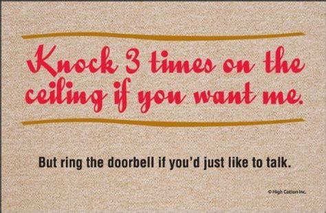 Knock Three Times On The Ceiling by Pin By Peggy Hollenbach On Door Mats