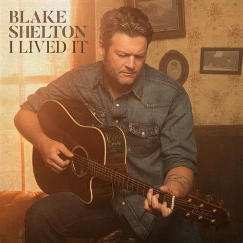 blake shelton i lived it lyrics blake shelton i lived it lyrics genius lyrics