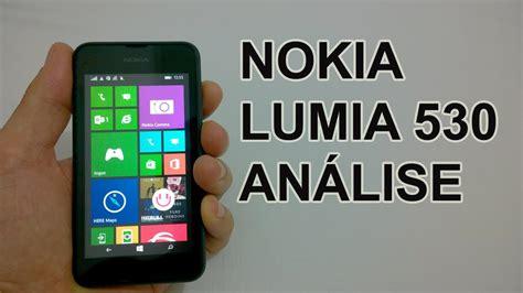 nokia lumia 530 an 225 lise do aparelho review brasil