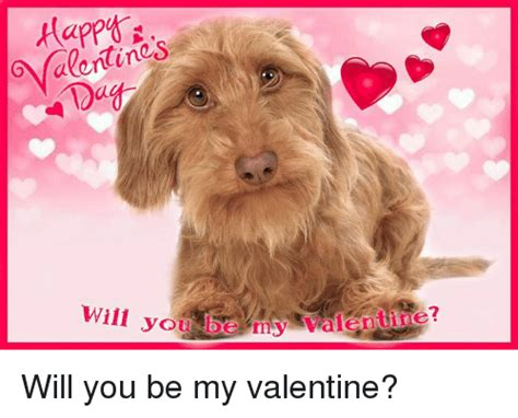 Will You Be My Valentine Meme - 25 best memes about will you be my valentine will you be my valentine memes