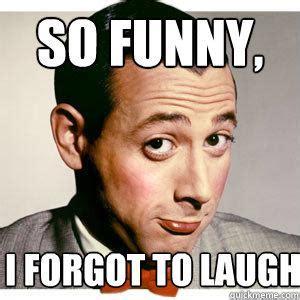So Funny Meme - pee wee herman memes quickmeme