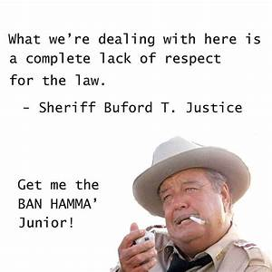 Buford T Justice Quotes. QuotesGram