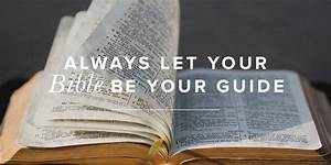 Always Let Your Bible Be Your Guide
