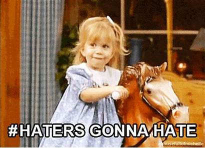 Haters Tanner Michelle Hate Gonna Olsen Gifs