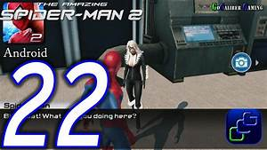 The Amazing Spider-Man 2 Android Walkthrough - Part 22 ...