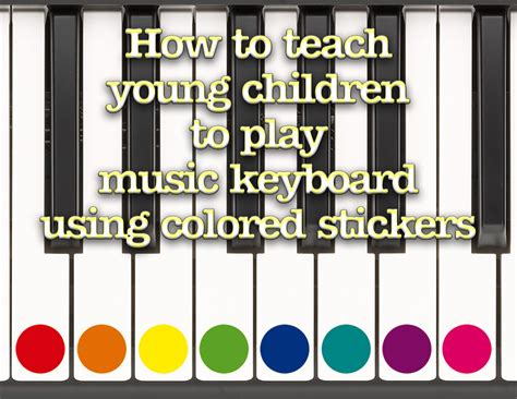 how to teach children to play keyboard using 348 | keyboard sticker closeup text