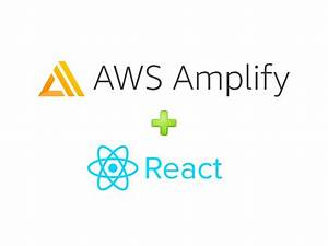 Build A React App Using Aws Amplify In Simple Steps  Part
