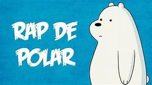 Rap De Polar En Espa U00d1ol  Escandalosos
