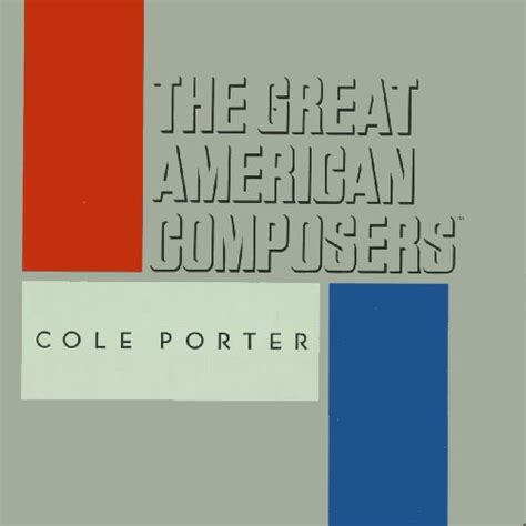 Cole Porter  The Great American Composers