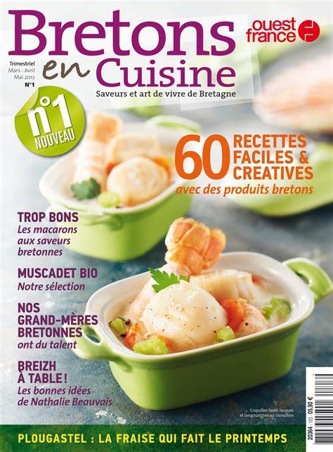 magazine de cuisine gastronomique bretons en cuisine le nouveau magazine gastronomique d