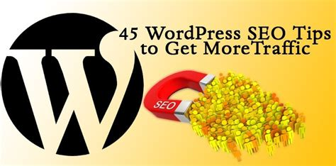 get seo 45 seo tips to get more traffic