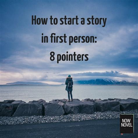 How To Start A Story In First Person 8 Pointers  Now Novel