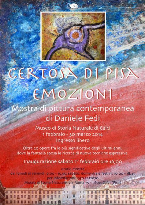 Certosa Di Calci Orari Costo Ingresso by Quot Certosa Di Pisa Emozioni Quot Mostra Di Pittura Di Daniele