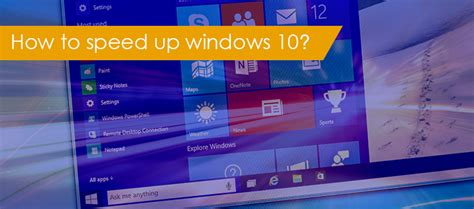 how to speed up windows 10 ways to make windows 10 run faster