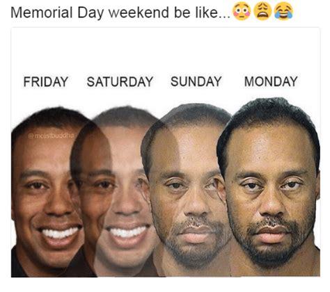 Memorial Day Weekend Meme - memorial day weekend be like 2 friday saturday sunday monday buddha be like meme on me me