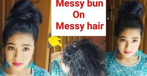 messy bun  messy hair cute juda hairstyle juda