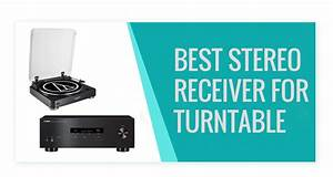 Best Stereo Receiver For Turntable In 2020 Buyers Guide