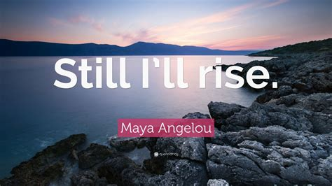 maya angelou quote  ill rise  wallpapers