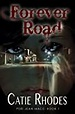 Forever Road (Peri Jean Mace, #1) by Catie Rhodes