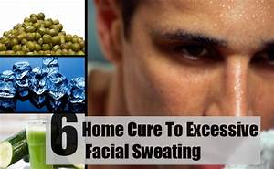 6 Home Cures For Excessive Facial Sweating How To