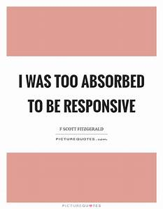 I was too absor... Responsive Website Quotes
