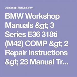 Bmw Workshop Manuals  U0026gt  3 Series E36 318ti  M42  Comp  U0026gt  2