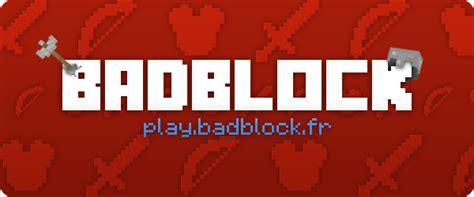 serveur minecraft fiche du serveur minecraft badblock