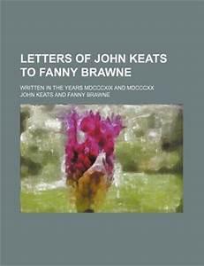 letters of john keats to fanny brawne written in the With john keats letters to fanny brawne book