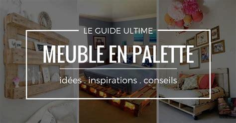 meuble en palette les meilleures idees guides