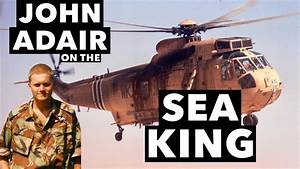 Interview with John Adair on the Sea King - YouTube