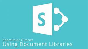 understanding using document libraries in sharepoint With document library ieb