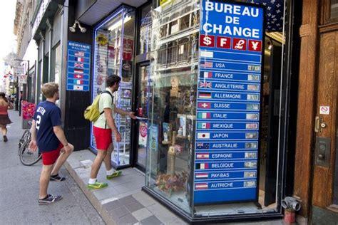 un bureau de change québec fera la vie dure aux bureaux de change francis