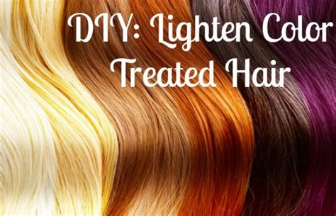 Diy Lighten Color Treated Hair