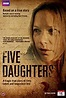 Five Daughters (TV Mini-Series 2010) - IMDb