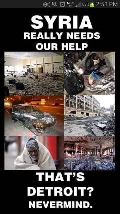 Syria Meme - syria needs needs our help nope just it s detroit guys
