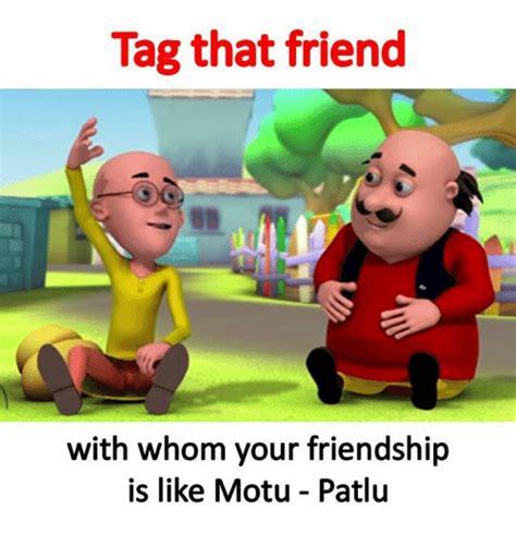 Motu Patlu Memes - tag that friend with whom your friendship is like motu patlu meme on me me