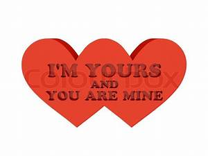 Two Hearts  Phrase I Am Yours And You Are Mine Cutout