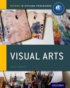 Oxford Ib Diploma Programme  Visual Arts Course Companion  U2013 Heath Books