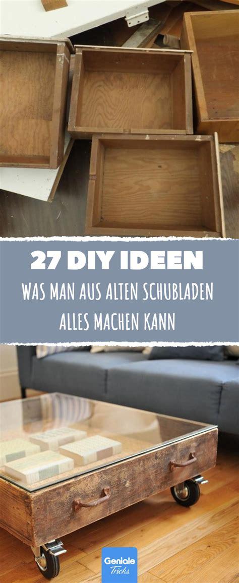 alles aus alten unglaublich was aus alten schubladen alles machen kann diese 27 tricks sind genial diy