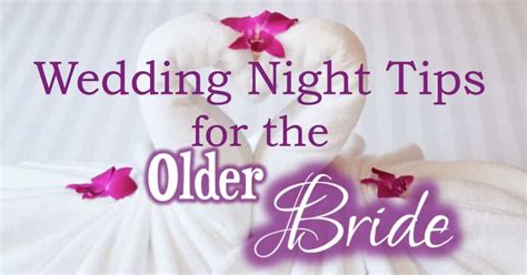 Wedding Night Tips For The Forty-something Virgin Bride